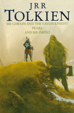 Sir Gawain and the Green Knight, Pearl, and Sir Orfeo by Unknown, J.R.R. Tolkien, Christopher Tolkien
