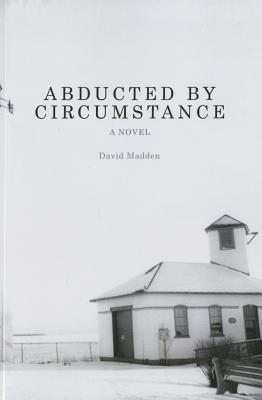 Abducted by Circumstance by David Madden