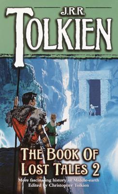 The Book of Lost Tales, Part Two by J.R.R. Tolkien, Christopher Tolkien