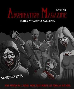 Abomination Magazine #3 by Anthony V. Pugliese, Erica Lindquist, Coy Hall, Matt Demers, J. Daniel Stone, Corey J. Goldberg, Jennifer L. James, Lee Douglas, Aron Christensen