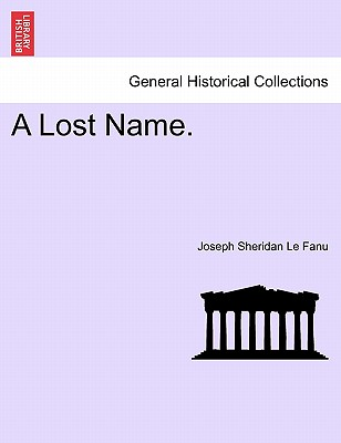 A Lost Name, Vol. II by J. Sheridan Le Fanu