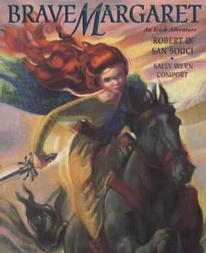 Brave Margaret: An Irish Adventure by Sally Wern Comport, Robert D. San Souci