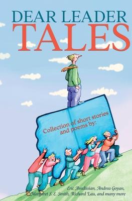 Dear Leader Tales by E. E. King, Eric Avedissian, Dan M. Kalin