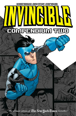 Invincible, Compendium Two by Cory Walker, Robert Kirkman, Ryan Ottley