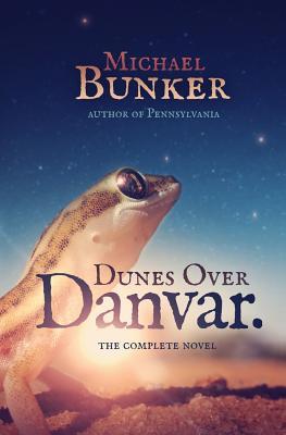 Dunes Over Danvar: Omnibus Edition by Michael Bunker