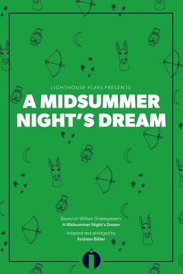 A Midsummer Night's Dream (Lighthouse Plays) by William Shakespeare, Andrew Biliter
