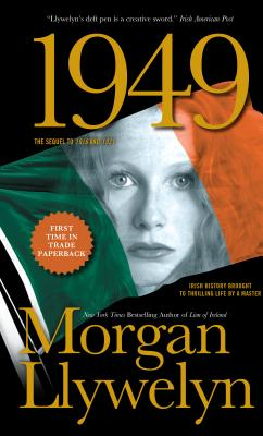 1949: A Novel of the Irish Free State by Morgan Llywelyn