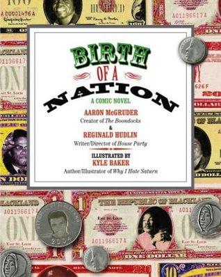 Birth of a Nation: A Comic Novel by Reginald Hudlin, Kyle Baker, Aaron McGruder