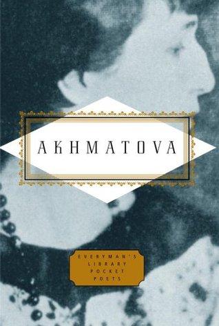 Anna Akhmatova by D.M. Thomas, Anna Akhmatova