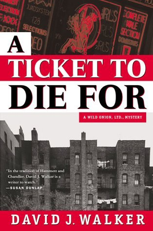 A Ticket to Die For by David J. Walker