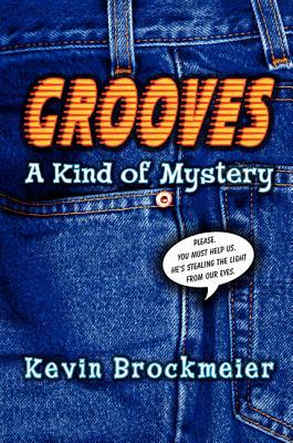 Grooves: A Kind of Mystery by Kevin Brockmeier