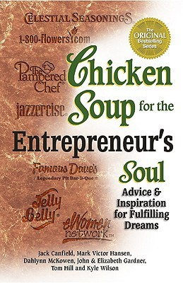 Chicken Soup for the Entrepreneur's Soul (Chicken Soup for the Soul) by Jack Canfield, Mark Victor Hansen