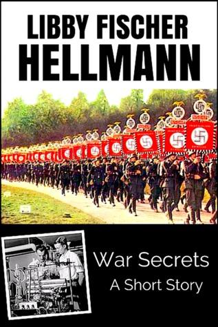 War Secrets: A Short Story: Prequel to A Bitter Veil by Libby Fischer Hellmann