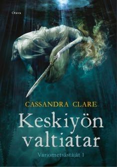 Keskiyön valtiatar by Cassandra Clare