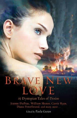 Brave New Love: 15 Dystopian Tales of Desire by Paula Guran