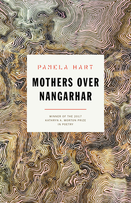 Mothers Over Nangarhar: Poems by Pamela Hart