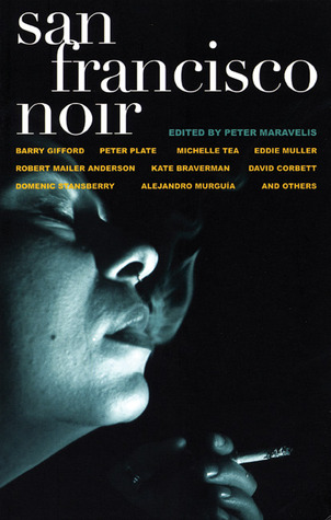 San Francisco Noir by David Henry Sterry, Peter Maravelis