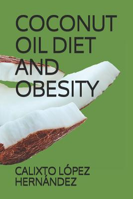 Coconut Oil Diet and Obesity by L.
