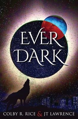 EverDark by Jt Lawrence, Colby R. Rice