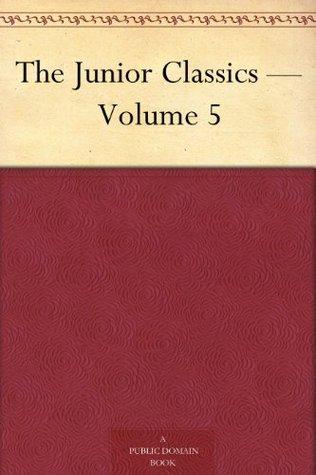 The Junior Classics - Volume 5 by William Patten