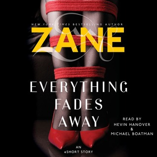 Everything Fades Away by Zane
