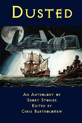 Dusted: An Anthology of Short Stories by Jessy Marie Roberts, Chris Bartholomew, Iain Pattison, Paul D. Brazill, Shells Walter