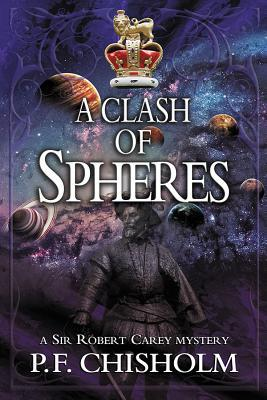 A Clash of Spheres by Patricia Finney, P.F. Chisholm