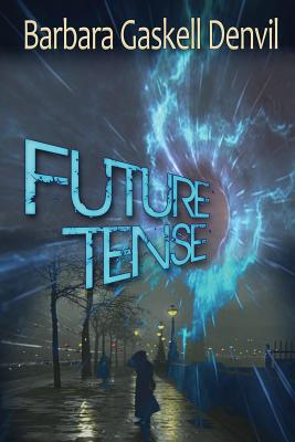 Future Tense: A Time Travel Thriller Romance by Barbara Gaskell Denvil