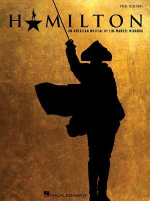 Hamilton: Vocal Selections by Lin-Manuel Miranda