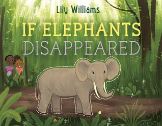 If Elephants Disappeared by Lily Williams