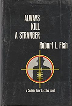 Always Kill A Stranger by Robert L. Fish
