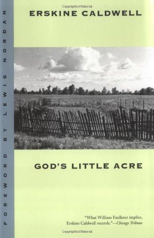 God's Little Acre by Erskine Caldwell, Lewis Nordan