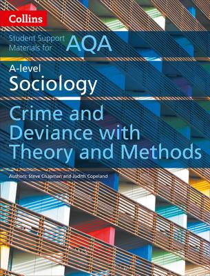 Collins Student Support Materials - Aqa a Level Sociology Crime and Deviance with Theory and Methods by Steve Chapman, Judith Copeland