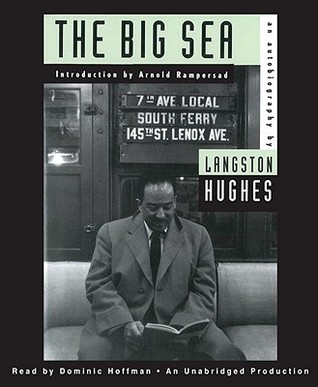 The Big Sea: An Autobiography by Langston Hughes, Arnold Rampersad, Dominic Hoffman