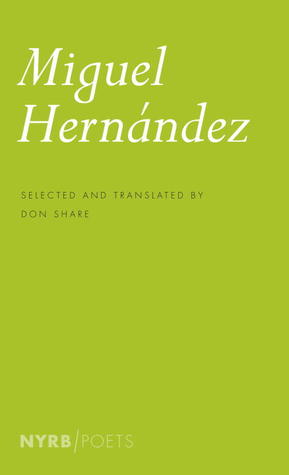 Selected Poems of Miguel Hernández by Don Share, Miguel Hernández