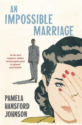 An Impossible Marriage: The Modern Classic by Pamela Hansford-Johnson