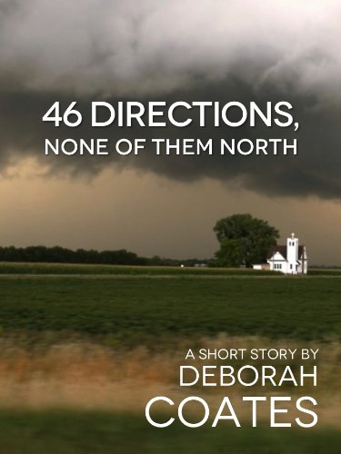 46 Directions, None Of Them North by Deborah Coates