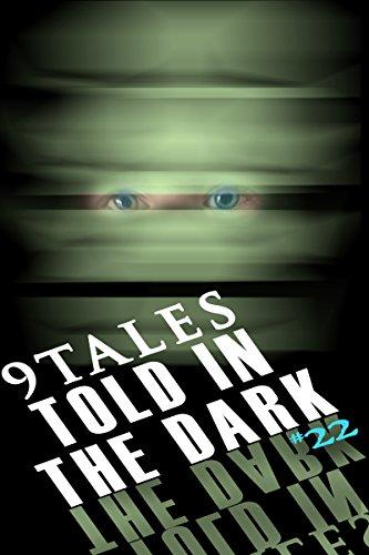 9Tales Told in the Dark 22 by D.A. D'Amico, Simon McHardy, Mark Bearden, Mandi Jourdan, Kev Harrison, Paul Lubaczewski, Shawn P. Madison, Sara Green, Daniel J. Kirk