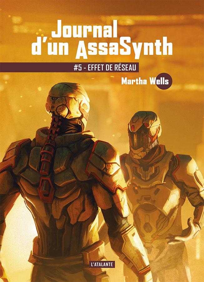 Effet de réseau: Journal d'un AssaSynth by Martha Wells