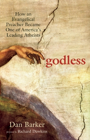 Godless: How an Evangelical Preacher Became One of America's Leading Atheists by Richard Dawkins, Dan Barker