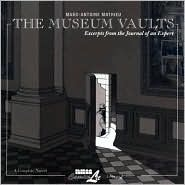 The Museum Vaults: Excerpts from the Journal of an Expert by Marc-Antoine Mathieu