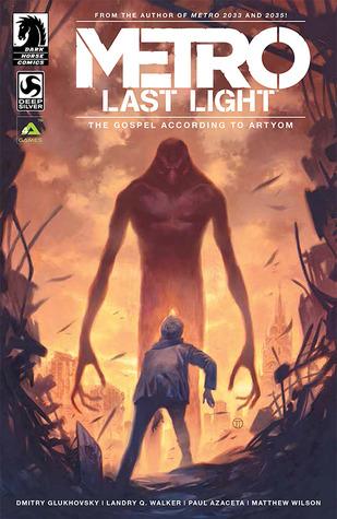 Metro: Last Light - The Gospel According to Artyom by Landry Q. Walker, Paul Azaceta, Dmitry Glukhovsky