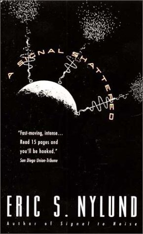 A Signal Shattered by Eric S. Nylund