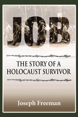 Job: The Story of a Holocaust Survivor by Joseph Freeman
