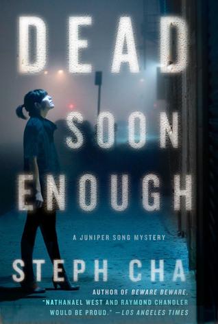 Dead Soon Enough by Steph Cha