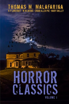 Horror Classics Volume 1 by W. W. Jacobs, Edgar Allen Poe, H.P. Lovecraft