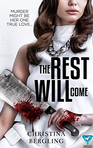 The Rest Will Come by Christina Bergling