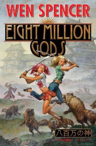 Eight Million Gods by Wen Spencer