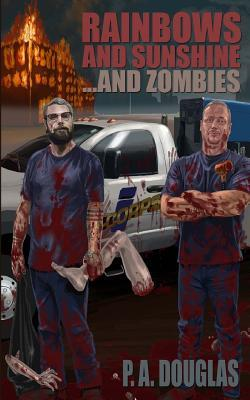 Rainbows and Sunshine ...and Zombies by P.A. Douglas