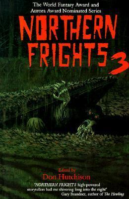 Northern Frights III by Carolyn Clink, Don Hutchison, Tanya Huff, Rick Hautala, Nancy Kilpatrick, Stephanie Bedwell-Grime, Nancy Baker, Sean Doolittle